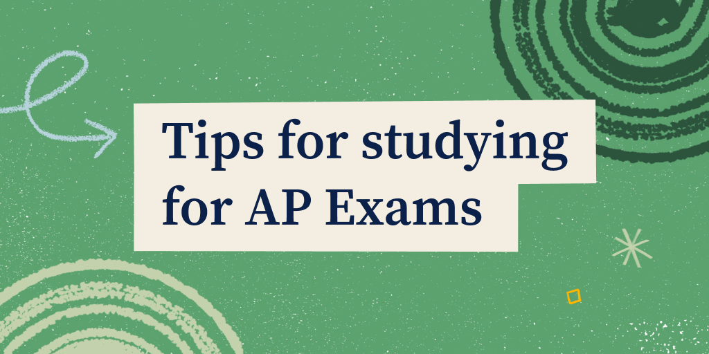 Tips for studying for AP Exams